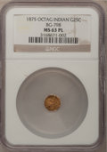 California Fractional Gold: , 1875 25C Indian Octagonal 25 Cents, BG-798, Low R.5, MS63 ProoflikeNGC. NGC Census: (1/4). (#7106...