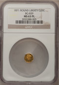 California Fractional Gold: , 1871 25C Liberty Round 25 Cents, BG-839, Low R.4, MS63 ProoflikeNGC. NGC Census: (9/2). (#710700)...