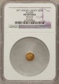 California Fractional Gold: , 1871 25C Liberty Round 25 Cents, BG-838, R.2,--Holed--NGC Details.AU. (0.31g). NGC Census: (0/49). PCGS Population (10/40...