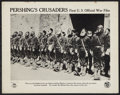 "Movie Posters:War, Pershing's Crusaders (First National, 1918). Lobby Card (11"" X14""). War.. ..."