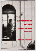 Books:First Editions, Dylan Thomas. Adventures in the Skin Trade. [New York]: NewDirections, [1955]. First American edition. Octavo. Publ...
