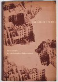 Books:First Editions, Christopher Isherwood. The Berlin Stories. [New York]: NewDirections, [1945]. First edition. Octavo. Publisher's bi...