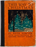 Books:Children's Books, Ruth Sawyer. This Way to Christmas. New York: Harper &Brothers, 1924. Octavo. Publisher's binding. Illustrate...