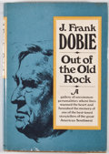 Books:Signed Editions, J. Frank Dobie. SIGNED. Out of the Old Rock. Boston: Little, Brown, [1972]. First edition. Signed by Bertha Mc...