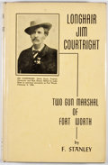 Books:Signed Editions, F. Stanley. SIGNED/LIMITED. Jim Courtright: Two Gun Marshal of Fort Worth. [Denver: World Press, 1957]. First ed...
