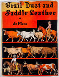 Books:First Editions, Jo Mora. Trail Dust and Saddle Leather. New York: CharlesScribner's Sons, 1946. First edition. Octavo. Publisher's ...