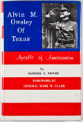 Books:First Editions, Marion S. Adams. Alvin M. Owsley of Texas. [Waco: TexianPress, 1971]. First edition. Octavo. Publisher's bindin...