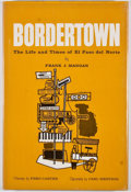 Books:First Editions, Frank J. Mangan. Bordertown. El Paso: Carl Hertzog, 1964.First edition. Octavo. Publisher's binding and dust ja...