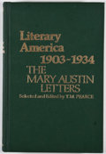 Books:First Editions, T. M. Pearce [editor]. Literary America 1903-1934: The MaryAustin Letters. Westport: Greenwood, [1979]. First editi...
