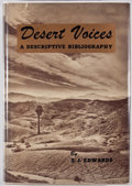 Books:First Editions, E. I. Edwards. LIMITED. Desert Voices: A DescriptiveBibliography. Los Angeles: Westernlore Press, 1958. Firstediti...