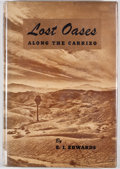 Books:First Editions, E. I. Edwards. LIMITED. Lost Oasis Along the Carrizo. LosAngeles: Westernlore Press, 1961. First edition, limited...