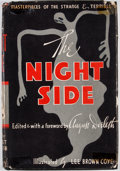 Books:First Editions, August Derleth [editor]. The Night Side: Masterpieces of theStrange and Terrible. New York: Rinehart, [1947]. First...