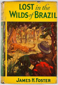 Books:Fiction, James Foster. Lost in the Wilds of Brazil. Akron: Saalfield, [1933]. First edition. Octavo. Publisher's binding and ...