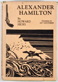 Books:First Editions, Howard H. Hicks. Alexander Hamilton. New York: Macmillan,1928. First edition. Octavo. Publisher's binding and dust ...