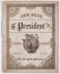 Books:First Editions, Our Next President 1880. [Chicago: Willoughby, Hill &Co., ca. 1880]. Sewn pamphlet. Approximately 6.5 x 5 inches. 1...