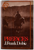 Books:First Editions, J. Frank Dobie. Prefaces. Boston: Little, Brown, [1975].First edition. Octavo. Publisher's binding and dust jac...
