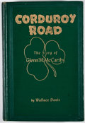 Books:First Editions, Wallace Davis. Corduroy Road: The Story of Glenn H.McCarthy. Houston: Anson Jones Press, 1951. First edition.Octav...