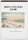 Books:First Editions, Garnet M. and Herbert O. Brayer. American Cattle Trails1540-1900. Bayside: Western Range Cattle, 1952. First ed...