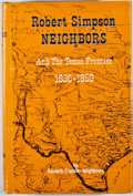 Books:First Editions, Kenneth Franklin Neighbours. Robert Simpson Neighbors and theTexas Frontier 1836-1859. [Waco: Texian Press, 197...