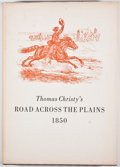 Books:First Editions, Robert H. Becker [editor]. Thomas Christy's Road Across thePlains. Denver: Old West Publishing, 1969. First edition...
