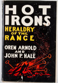 Books:First Editions, Oren Arnold and John P. Hale. Hot Irons: Heraldry of theRange. New York: Macmillan, 1940. First edition, first prin...