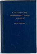 Books:First Editions, William Stuart Red. A History of the Presbyterian Church inTexas. [n. p.: Steck, 1936]. First edition. Octavo. Publ...