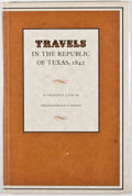 Books:First Editions, Francis S. Latham. Travels in the Republic of Texas, 1842.Austin: Encino Press, 1971. First edition. Octavo. Publis...