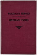 Books:First Editions, [Emil Frederick Wurzbach]. LIMITED. Life and Memoirs of EmilFrederick Wurzbach to Which is Appended Some Papers of John...
