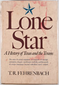 Books:First Editions, T. R. Fehrenbach. Lone Star: A History of Texas and theTexans. New York: Macmillan, [1968]. First edition, first pr...