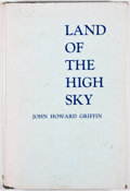 Books:First Editions, John Howard Griffin. Land of the High Sky. Midland: FirstNational Bank of Midland, [1959]. First edition. Octav...