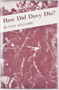 Books:Signed Editions, Dan Kilgore. INSCRIBED. How Did Davy Die? College Station: Texas A&M University Press, [1978]. First edition. Insc...