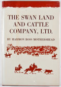 Books:First Editions, Harmon Ross Mothershead. The Swan Land and Cattle Company,Ltd. Norman: University of Oklahoma Press, [1971]. First ...