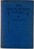 Books:First Editions, Mary Austin. The Young Woman Citizen. New York: WomansPress, 1918. First edition. Octavo. Publisher's binding. Clot...