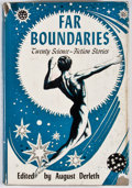 Books:First Editions, August Derleth [editor]. Far Boundaries. New York:Pellegrini & Cudahy, [1951]. First edition. Octavo. Publisher'sb...