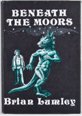 Books:First Editions, Brian Lumley. Beneath the Moors. Sauk City: Arkham House,1974. First edition. Octavo. Publisher's binding and d...