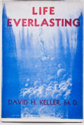 Books:First Editions, David H. Keller. LIMITED. Life Everlasting. Newark: AvalonCompany, 1947. First edition, limited to 1000 copies ...