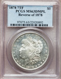 Morgan Dollars: , 1878 7TF $1 Reverse of 1878 MS63 Deep Mirror Prooflike PCGS. PCGSPopulation (130/81). NGC Census: (0/0). Numismedia Wsl. ...