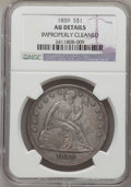 Seated Dollars: , 1859 $1 --Improperly Cleaned--NGC Details. AU. NGC Census: (6/56).PCGS Population (15/59). Mintage: 255,700. Numismedia Wsl...