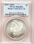 Morgan Dollars: , 1878 7/8TF $1 Weak MS64 Prooflike PCGS. 7/4TF, Vam-41A. PCGSPopulation (23/4). NGC Census: (0/0). (#7071)...