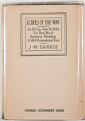 Books:First Editions, J. M. Barrie. Echoes of the War. New York: CharlesScribner's Sons, 1918. First edition. Octavo. Publisher'sbinding...