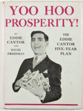Books:First Editions, Eddie Cantor and David Freedman. Yoo-Hoo, Prosperity! The EddieCantor Five-Year Plan. New York: Simon and Schuster,...