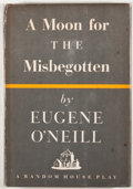 Books:First Editions, Eugene O'Neill. A Moon For the Misbegotten. New York: RandomHouse, [1952]. First edition, first printing. Octav...