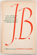 Books:First Editions, Archibald MacLeish. J. B.: A Play in Verse. Boston: HoughtonMifflin, 1958. First edition, first printing. Octavo. P...