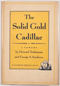 Books:First Editions, Howard Teichmann and George S. Kaufman. The Solid GoldCadillac. New York: Random House, [1954]. First edition,firs...