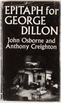 Books:First Editions, John Osborne and Anthony Creighton. Epitaph For GeorgeDillon. London: Faber and Faber, [1958]. First edition.Octav...