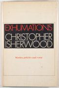 Books:First Editions, Christopher Isherwood. Exhumations. New York: Simon andSchuster, [1966]. First edition, first printing. Octavo....