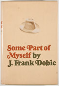 Books:Signed Editions, J. Frank Dobie. SIGNED. Some Part of Myself. Boston: Little, Brown, [1967]. First edition. Signed by Bertha McKee ...