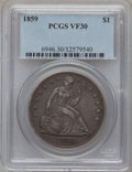Seated Dollars: , 1859 $1 VF30 PCGS. PCGS Population (1/115). NGC Census: (0/71).Mintage: 255,700. Numismedia Wsl. Price for problem free NG...