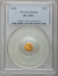 California Fractional Gold, 1868 25C Liberty Round 25 Cents, BG-806, R.3, MS66 PCGS....
