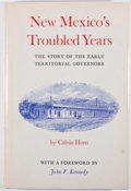 Books:First Editions, Calvin Horn. New Mexico's Troubled Years. Albuquerque: Horn& Wallace, [1963]. First edition. Octavo. Publisher's bindin...